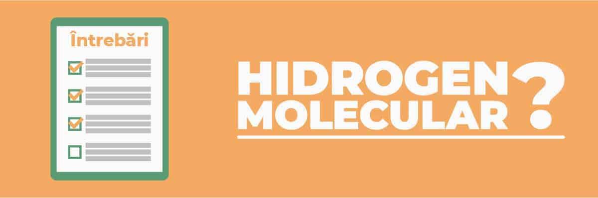 intrebari hidrogen molecular
